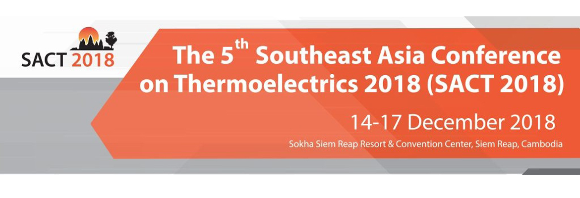 The 5th Southeast Asia Conference on Thermoelectrics 2018 (SACT 2018)